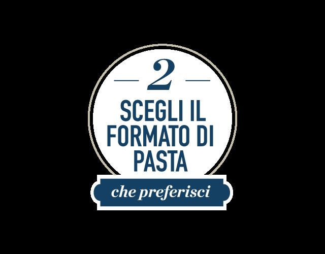 Scegli il formato di pasta che preferisci